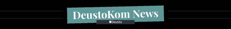 DeustoKom News