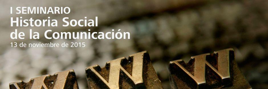 Cartel I Seminario Historia Social de la Comunicación